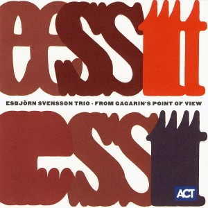 E.S.T. - FROM GAGARIN'S POINT OF VIEW