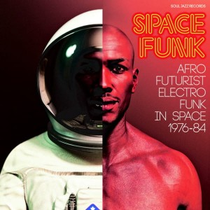 VARIOUS - SPACE FUNK (AFRO FUTURIST ELECTRO FUNK IN SPACE 1976-84)