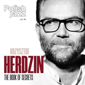 HERDZIN, KRZYSZTOF - THE BOOK OF SECRETS (POLISH JAZZ VOL. 84)