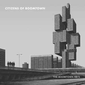 BOOMTOWN RATS, THE - CITIZENS OF BOOMTOWN