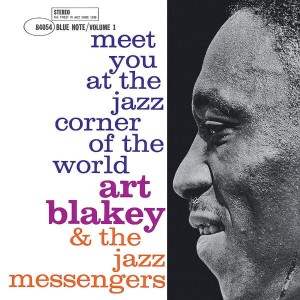 BLAKEY, ART & JAZZ MESSENGERS - MEET YOU AT THE JAZZ CORNER OF THE WORLD VOL 1
