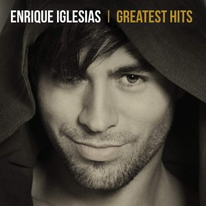 IGLESIAS, ENRIQUE - GREATEST HITS