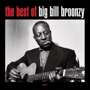 BIG BILL BROONZY - THE BEST OF