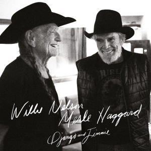 NELSON, WILLIE/MERLE HAGGARD - DJANGO AND JIMMIE