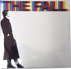 FALL, THE - 458489 A SIDES