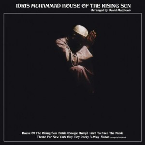 MUHAMMAD, IDRIS - HOUSE OF THE RISING SUN