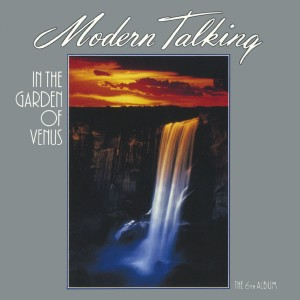 MODERN TALKING - IN THE GARDEN OF VENUS