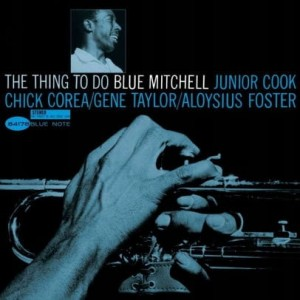 MITCHELL, BLUE - THE THING TO DO