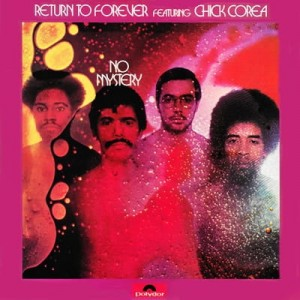 RETURN TO FOREVER FT. CHICK COREA - NO MYSTERY