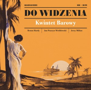 KWINTET BAROWY (FEAT. PTASZYN/MILIAN) - DO WIDZENIA (CLEAR LIMIT)