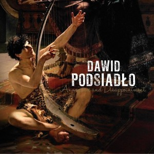 PODSIADŁO, DAWID - ANNOYANCE AND DISAPPOINTMENT