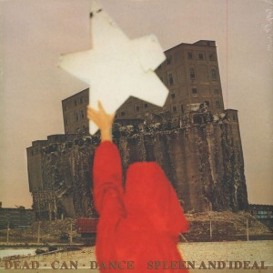 DEAD CAN DANCE - SPLEEN AN IDEAL