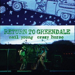 YOUNG, NEIL & CRAZY HORSE - RETURN TO GREENDALE