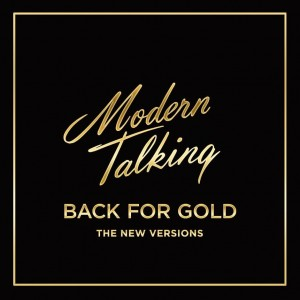 MODERN TALKING - BACK FOR GOLD - THE NEW VERSIONS