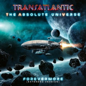 TRANSATLANTIC - THE ABSOLUTE UNIVERSE - FOREVERMORE (EXTENDED VERSION)
