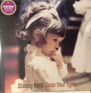 KENT, STACEY - CLOSE YOUR EYES