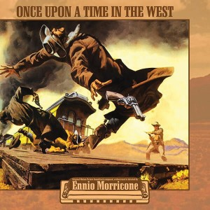 SOUNDTRACK - ONCE UPON A TIME IN THE WEST (ENNIO MORRICONE)