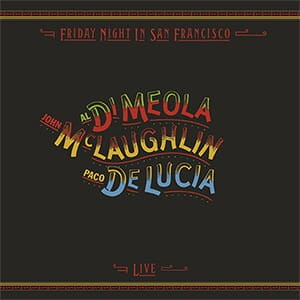DI MEOLA, MCLAUGHLIN, LUCIA - FRIDAY NIGHT IN SAN FRANCISCO (45 RPM)