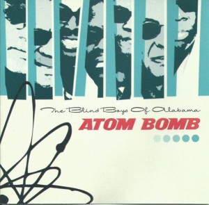 BLIND BOYS OF ALABAMA, THE - ATOM BOMB