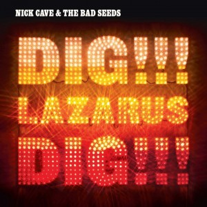 CAVE, NICK AND THE BAD SEEDS - DIG LAZARUS DIG LP