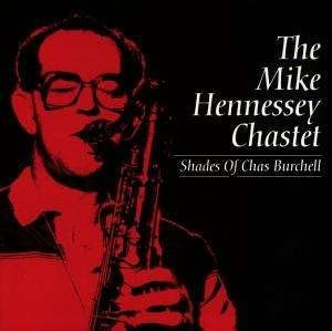 HENNESSEY, MIKE CHASTET  - SHADES OF CHAS BURCHELL