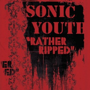 SONIC YOUTH - RATHER RIPPED LP