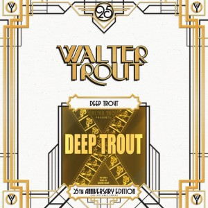 TROUT, WALTER - DEEP TROUT 25TH ANIIVERSARY EDITION LP