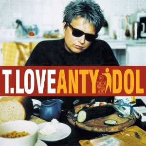 T.LOVE - ANTYIDOL