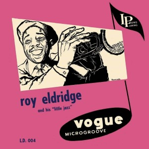 ELDRIDGE, ROY - ROY ELDRIDGE AND HIS LITTLE JAZZ