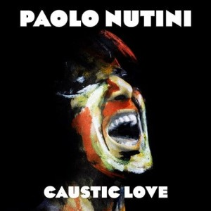 NUTINI, PAOLO - CAUSTIC LOVE
