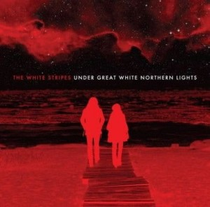 WHITE STRIPES, THE - UNDER GREAT WHITE NORTHERN LIGHTS