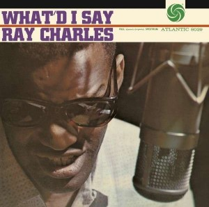 CHARLES, RAY - WHAT'D I SAY