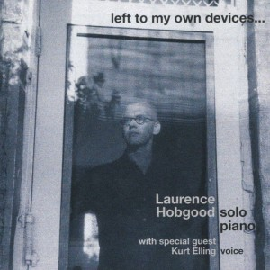 HOBGOOD, LAURENCE - LEFT TO MY OWN DEVICES