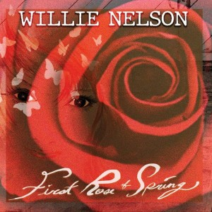 NELSON, WILLIE - FIRST ROSE OF SPRING