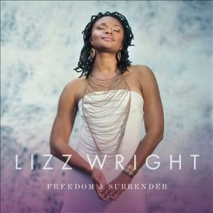 WRIGHT, LIZZ - FREEDOM & SURRENDER