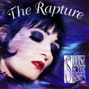 SIOUXSIE & THE BANSHEES - THE RAPTURE (REMASTERED)