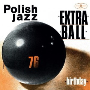 EXTRA BALL - BIRTHDAY (POLISH JAZZ)