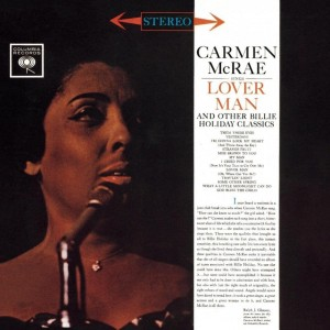 MCRAE, CARMEN - CARMEN MCRAE SINGS LOVER MAN AND OTHER BILLIE HOLIDAY CLASSICS