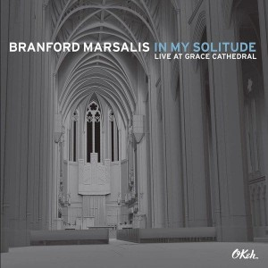 MARSALIS BRANFORD - IN MY SOLITUDE: LIVE AT GRACE CATHEDRAL