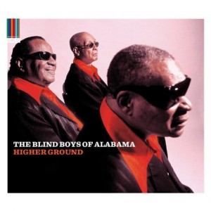 BLIND BOYS OF ALABAMA, THE - HIGHER GROUND