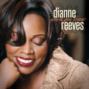 REEVES, DIANNE - WHEN YOU KNOW