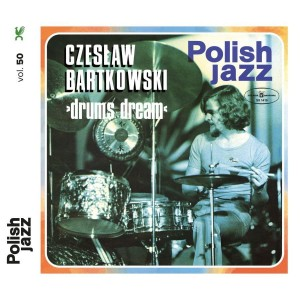 BARTKOWSKI, CZESLAW - DRUMS DREAM (POLISH JAZZ)
