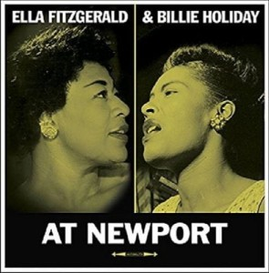 FITZGERALD, ELLA & BILLIE HOLIDAY - AT NEWPORT