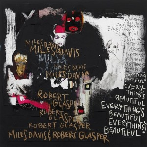 DAVIS, MILES & ROBERT GLASPER - EVERYTHING'S BEAUTIFUL