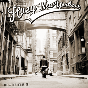 HUEY AND THE NEW YORKERS - THE AFTER HOURS EP