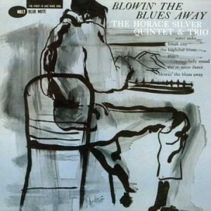 SILVER, HORACE - BLOWIN' THE BLUES AWAY