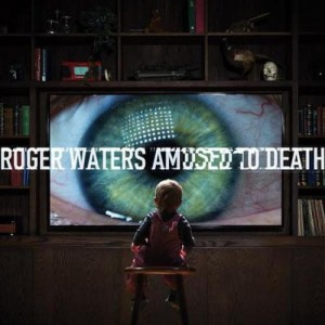 WATERS, ROGER - AMUSED TO DEATH -HQ