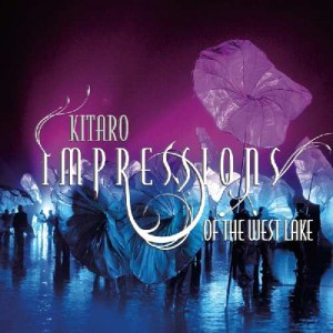 KITARO - IMPRESSIONS OF THE WEST LAKE