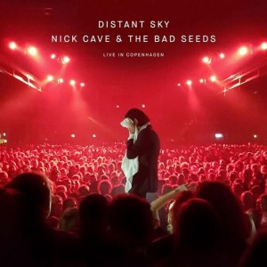 CAVE, NICK & THE BAD SEEDS - DISTANT SKY - LIVE IN COPENHAGEN