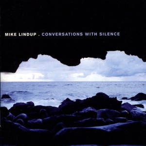 LINDUP, MIKE - CONVERSATIONS WITH SILENCE